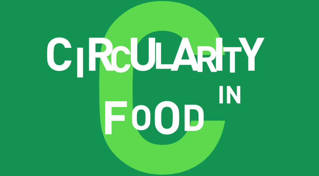 Circularity in Food