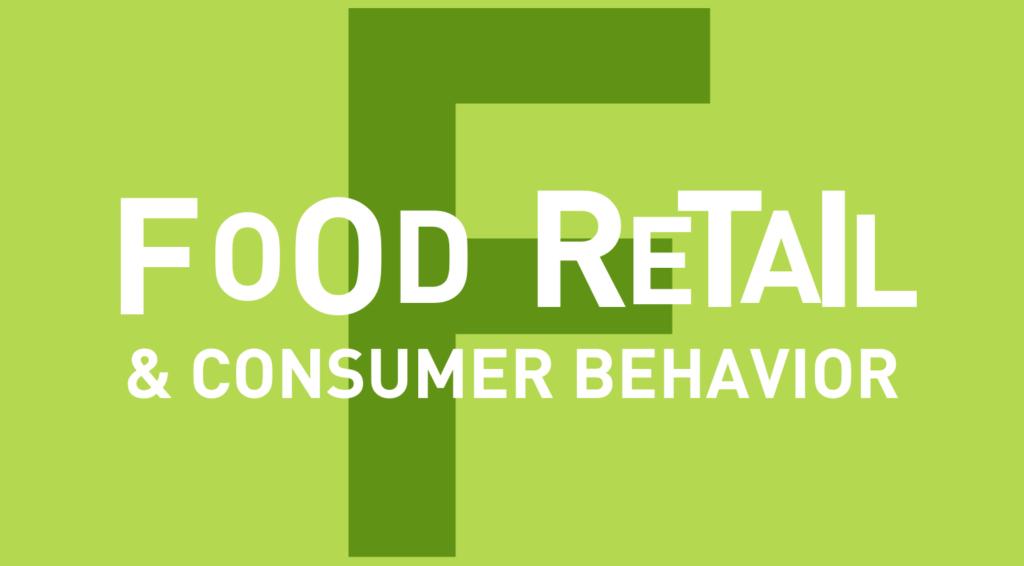 Food Retail & Consumer Behavior