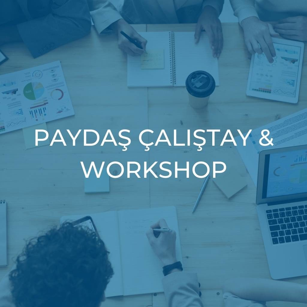Paydaş Çalıştay & Workshop