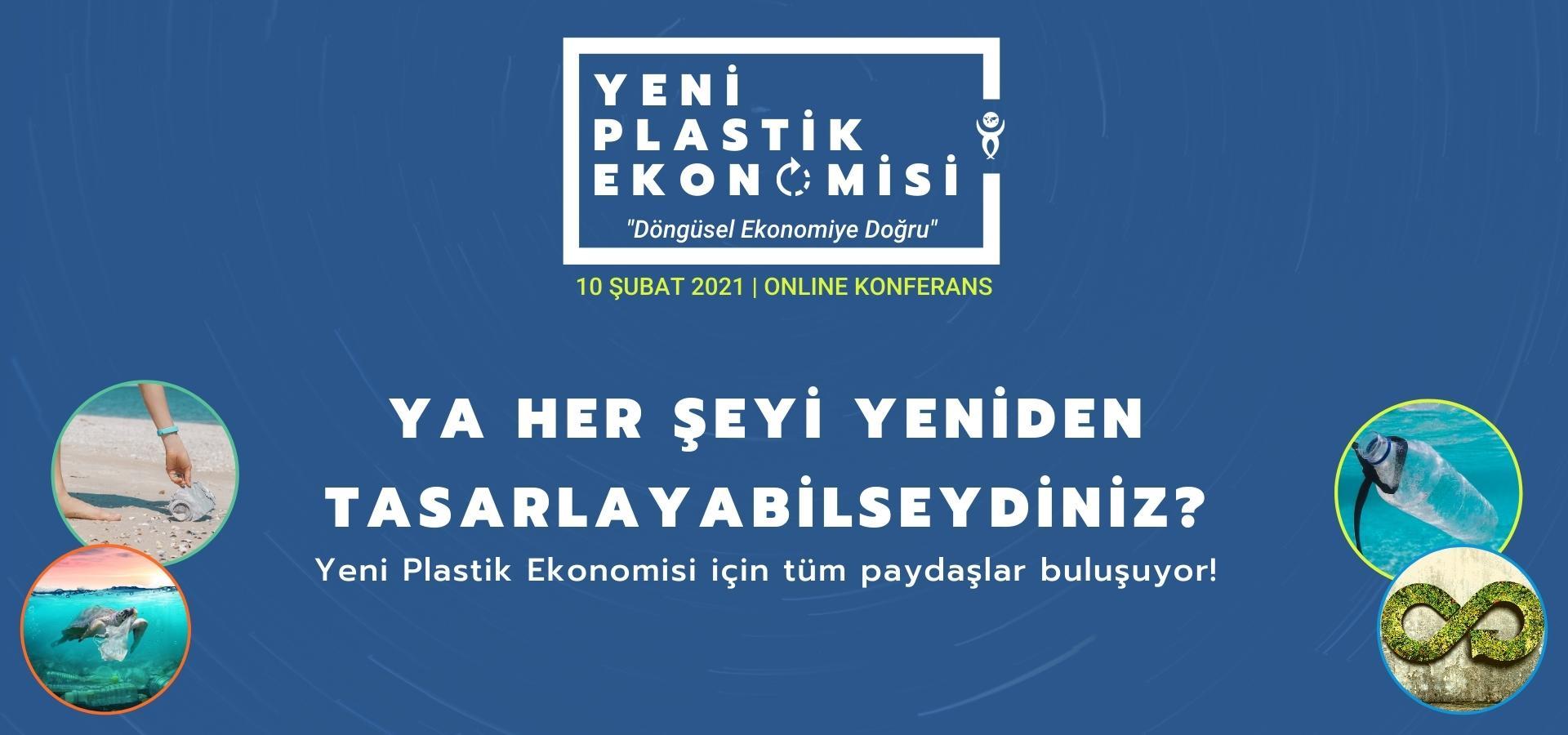 Yeni Plastik Ekonomisi Online Konferans